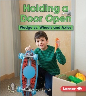 Cover: Holding a Door Open: Wedge vs. Wheels and Axles