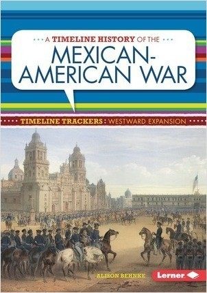 Cover: A Timeline History of the Mexican-American War