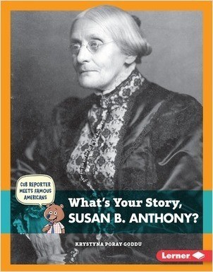Cover: What's Your Story, Susan B. Anthony?
