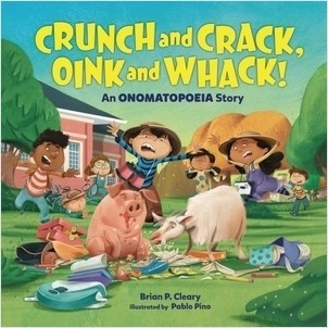 Cover: Crunch and Crack, Oink and Whack!: An Onomatopoeia Story
