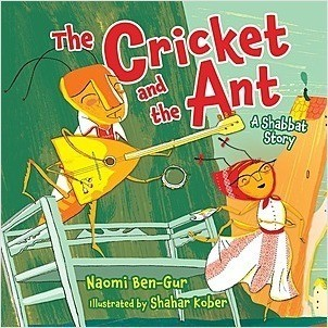 Cover: The Cricket and the Ant: A Shabbat Story