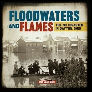 Cover: Floodwaters and Flames: The 1913 Disaster in Dayton, Ohio