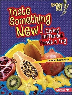 Cover: Taste Something New!: Giving Different Foods a Try