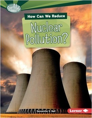 Cover: How Can We Reduce Nuclear Pollution?