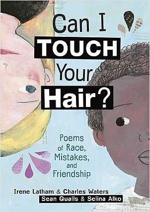 Cover: Can I Touch Your Hair?: Poems of Race, Mistakes, and Friendship