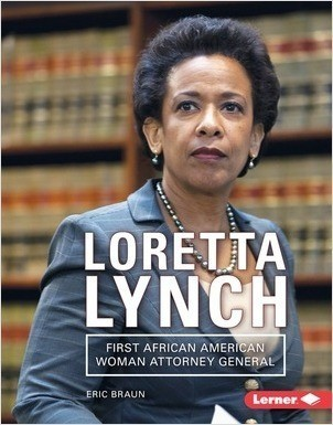 Cover: Loretta Lynch: First African American Woman Attorney General