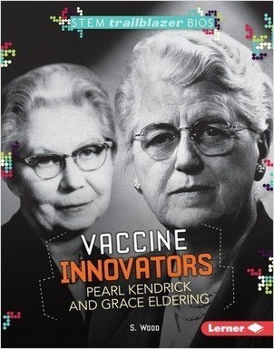 Cover: Vaccine Innovators Pearl Kendrick and Grace Eldering