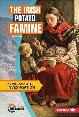 Cover: The Irish Potato Famine: A Cause-and-Effect Investigation