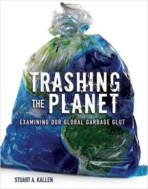 Cover: Trashing the Planet: Examining Our Global Garbage Glut
