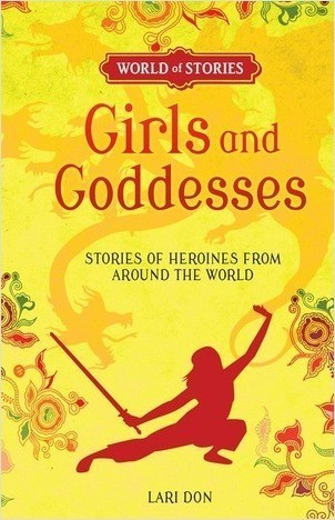 Cover: Girls and Goddesses: Stories of Heroines from around the World