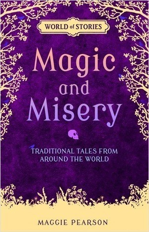 Cover: Magic and Misery: Traditional Tales from around the World