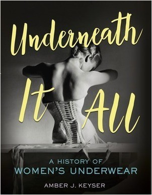 Cover: Underneath It All: A History of Women's Underwear