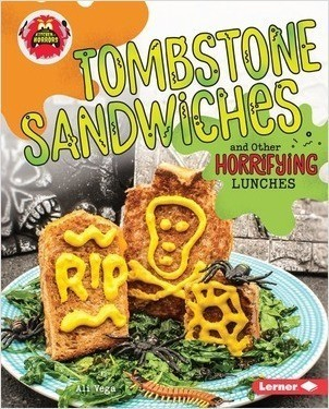 Cover: Tombstone Sandwiches and Other Horrifying Lunches