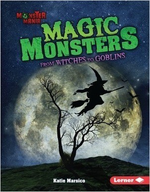 Cover: Magic Monsters: From Witches to Goblins