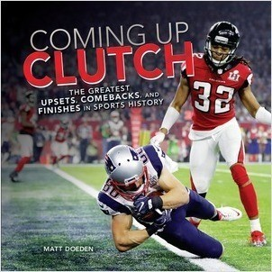Cover: Coming Up Clutch: The Greatest Upsets, Comebacks, and Finishes in Sports History