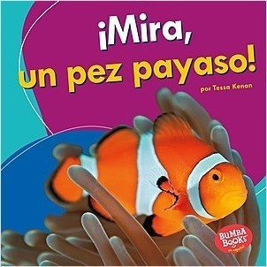 Cover: ¡Mira, un pez payaso! (Look, a Clown Fish!)