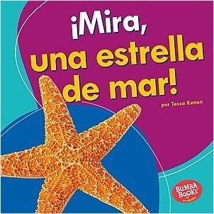 Cover: ¡Mira, una estrella de mar! (Look, a Starfish!)
