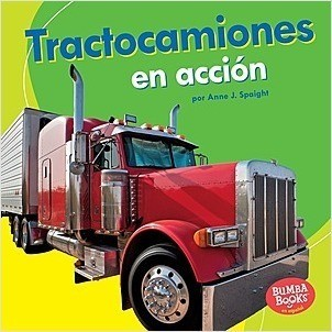 Cover: Tractocamiones en acción (Big Rigs on the Go)