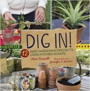 Cover: Dig In!: 12 Easy Gardening Projects Using Kitchen Scraps