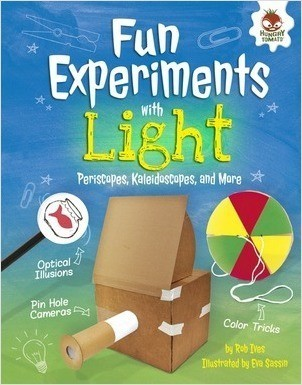 Cover: Fun Experiments with Light: Periscopes, Kaleidoscopes, and More