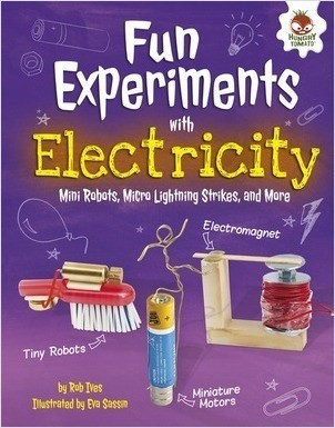 Cover: Fun Experiments with Electricity: Mini Robots, Micro Lightning Strikes, and More