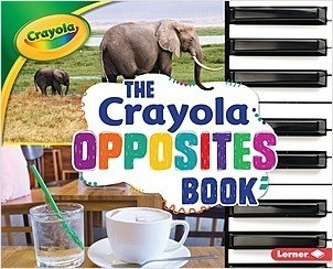 Cover: The Crayola ® Opposites Book