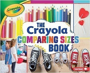 Cover: The Crayola ® Comparing Sizes Book