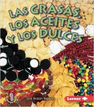 Cover: Las grasas, los aceites, y los dulces (Fats, Oils, and Sweets)