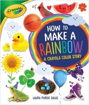 Cover: How to Make a Rainbow: A Crayola ® Color Story