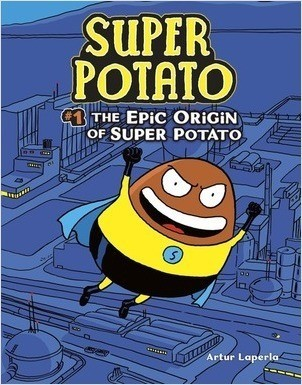 Cover: The Epic Origin of Super Potato: Book 1
