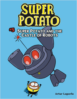 Cover: Super Potato and the Castle of Robots: Book 5