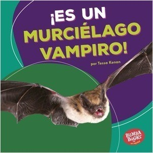 Cover: ¡Es un murciélago vampiro! (It's a Vampire Bat!)