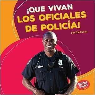 Cover: ¡Que vivan los oficiales de policía! (Hooray for Police Officers!)