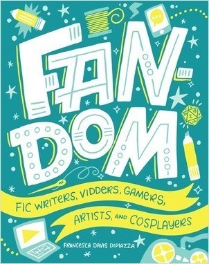 Cover: Fandom: Fic Writers, Vidders, Gamers, Artists, and Cosplayers