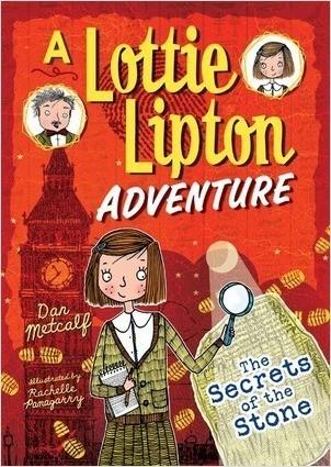 Cover: The Secrets of the Stone: A Lottie Lipton Adventure