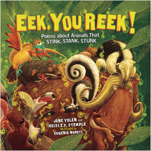 Cover: Eek, You Reek!: Poems about Animals That Stink, Stank, Stunk