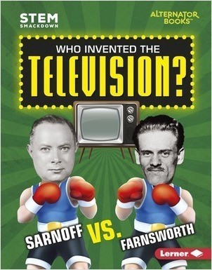 Cover: Who Invented the Television?: Sarnoff vs. Farnsworth