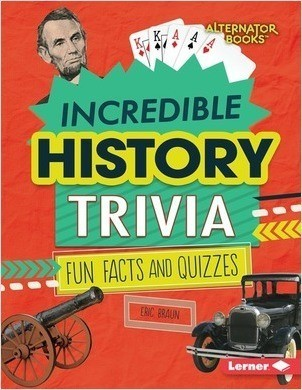 Cover: Incredible History Trivia: Fun Facts and Quizzes