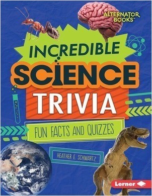 Cover: Incredible Science Trivia: Fun Facts and Quizzes