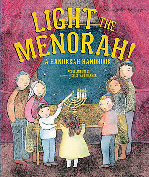 Cover: Light the Menorah!: A Hanukkah Handbook