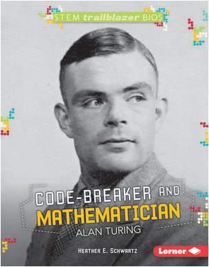 Cover: Code-Breaker and Mathematician Alan Turing