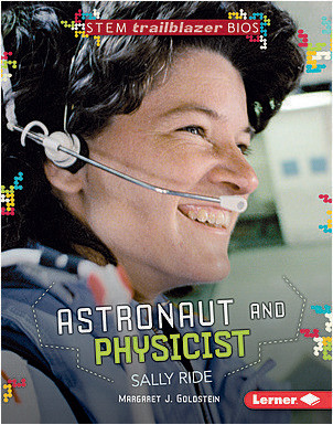 Cover: Astronaut and Physicist Sally Ride