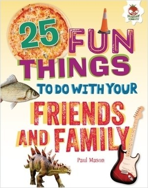 Cover: 25 Fun Things to Do with Your Friends and Family