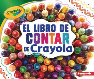 Cover: El libro de contar de Crayola ® (The Crayola ® Counting Book)