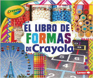 Cover: El libro de formas de Crayola ® (The Crayola ® Shapes Book)