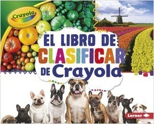Cover: El libro de clasificar de Crayola ® (The Crayola ® Sorting Book)