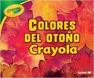Cover: Colores del otoño Crayola ® (Crayola ® Fall Colors)
