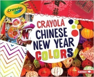 Cover: Crayola ® Chinese New Year Colors