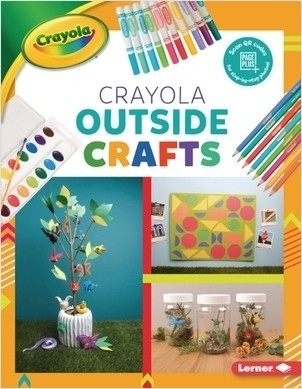 Cover: Crayola ® Outside Crafts