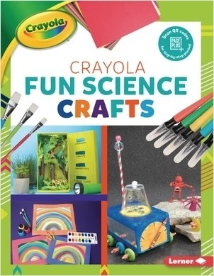 Cover: Crayola ® Fun Science Crafts